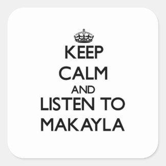 Guarde la calma y escuche Makayla Colcomanias Cuadradases