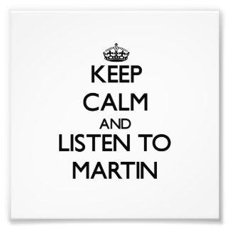 Guarde la calma y escuche Martin Fotos