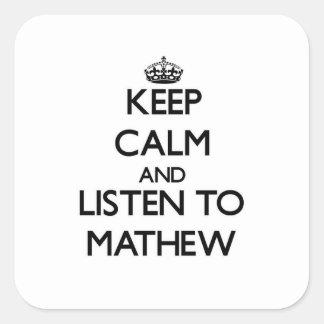 Guarde la calma y escuche Mathew Colcomania Cuadrada