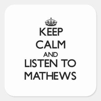 Guarde la calma y escuche Mathews Calcomania Cuadrada Personalizada