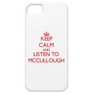 Guarde la calma y escuche Mccullough iPhone 5 Funda