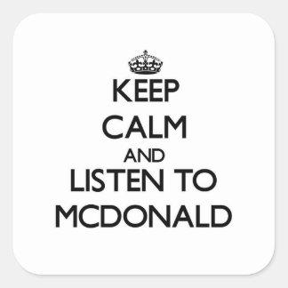 Guarde la calma y escuche Mcdonald Pegatinas Cuadradas