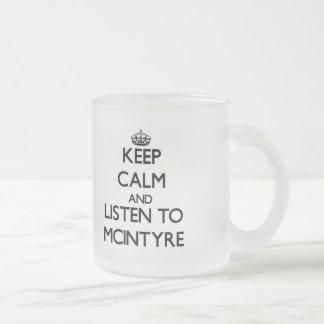 Guarde la calma y escuche Mcintyre Taza Cristal Mate
