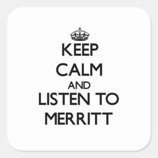 Guarde la calma y escuche Merritt Calcomanías Cuadradass