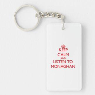 Guarde la calma y escuche Monaghan Llavero Rectangular Acrílico A Una Cara