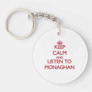Guarde la calma y escuche Monaghan Llavero Redondo Acrílico A Una Cara