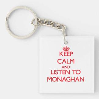 Guarde la calma y escuche Monaghan Llavero Cuadrado Acrílico A Doble Cara