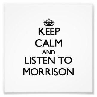 Guarde la calma y escuche Morrison Impresión Fotográfica