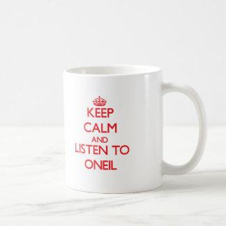 Guarde la calma y escuche Oneil Tazas