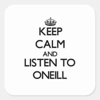 Guarde la calma y escuche Oneill Pegatina Cuadrada