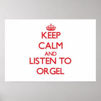 Guarde la calma y escuche ORGEL Impresiones