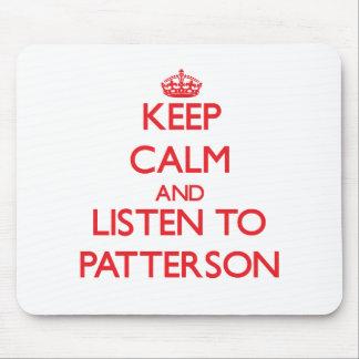 Guarde la calma y escuche Patterson Tapetes De Raton