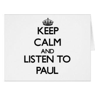 Guarde la calma y escuche Paul Tarjeta De Felicitación Grande