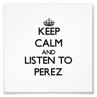 Guarde la calma y escuche Pérez