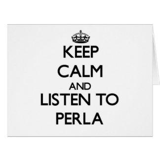Guarde la calma y escuche Perla Tarjeton