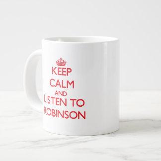 Guarde la calma y escuche Robinson Taza Extra Grande
