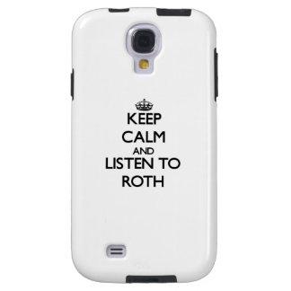 Guarde la calma y escuche Roth Funda Para Galaxy S4