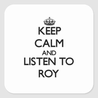 Guarde la calma y escuche Roy Calcomanías Cuadradas