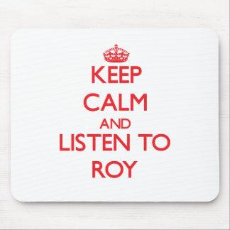 Guarde la calma y escuche Roy Alfombrilla De Ratones