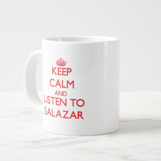 Guarde la calma y escuche Salazar Taza Extra Grande