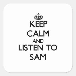 Guarde la calma y escuche Sam Pegatinas Cuadradases Personalizadas
