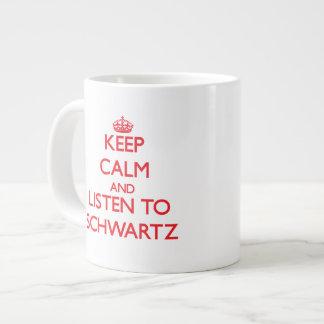 Guarde la calma y escuche Schwartz Taza Jumbo