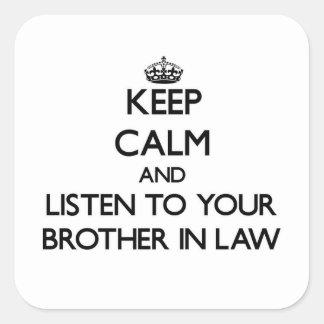 Guarde la calma y escuche su cuñado pegatinas cuadradas personalizadas