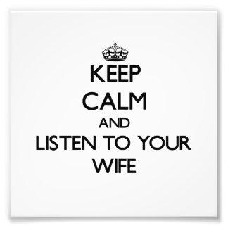 Guarde la calma y escuche su esposa arte con fotos