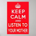 Guarde la calma y escuche su madre impresiones