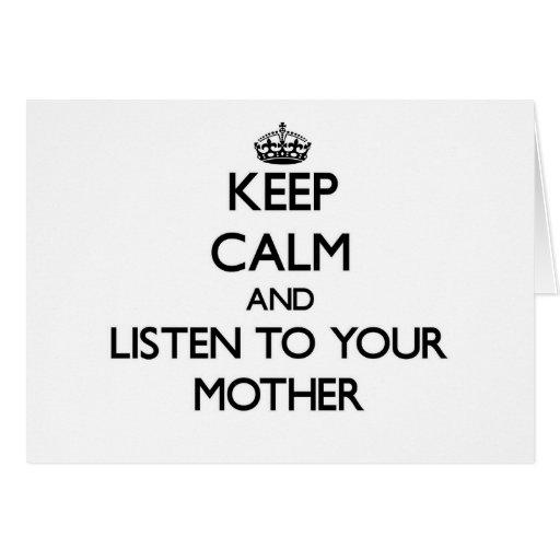 Guarde la calma y escuche su madre tarjetas