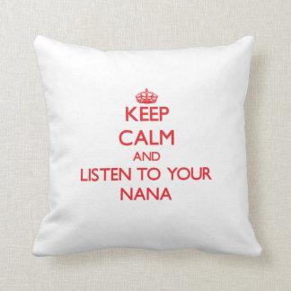 Guarde la calma y escuche su Nana Cojin