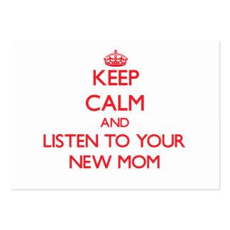 Guarde la calma y escuche su nueva mamá tarjetas de visita grandes
