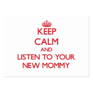 Guarde la calma y escuche su nueva mamá tarjeta de visita