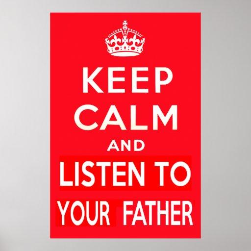 Guarde la calma y escuche su padre póster
