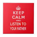 Guarde la calma y escuche su padre teja cerámica