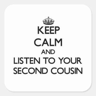 Guarde la calma y escuche su segundo primo pegatina cuadrada