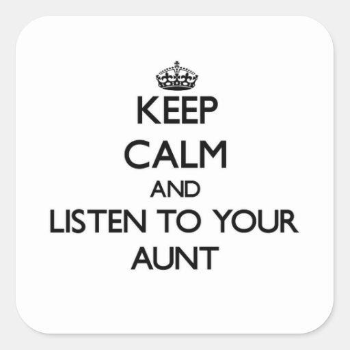 Guarde la calma y escuche su tía calcomanía cuadradas