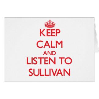 Guarde la calma y escuche Sullivan Tarjetas