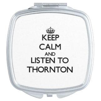 Guarde la calma y escuche Thornton Espejos De Maquillaje