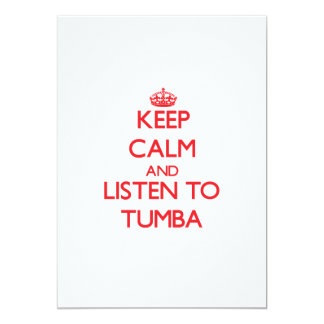 """Guarde la calma y escuche TUMBA Invitación 5"""" X 7"""""""