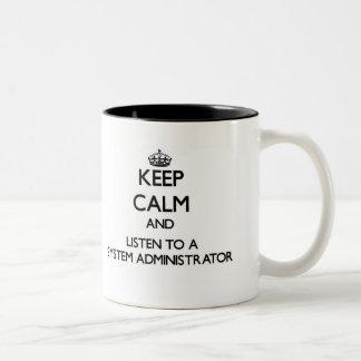 Guarde la calma y escuche un administrador de taza de dos tonos