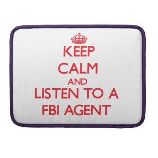 Guarde la calma y escuche un agente del FBI Funda Para Macbooks