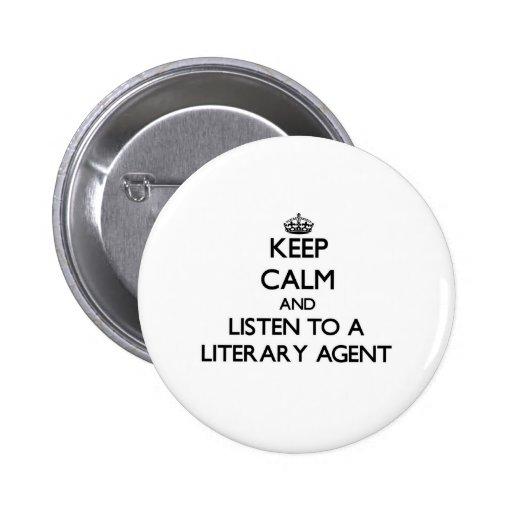 Guarde la calma y escuche un agente literario pin