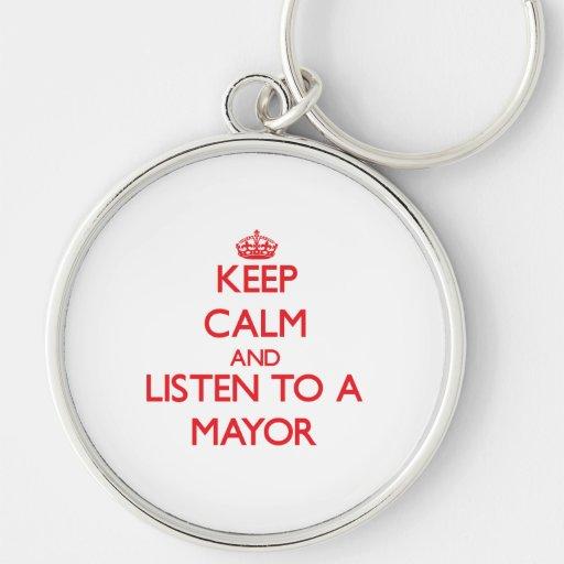 Guarde la calma y escuche un alcalde llavero personalizado