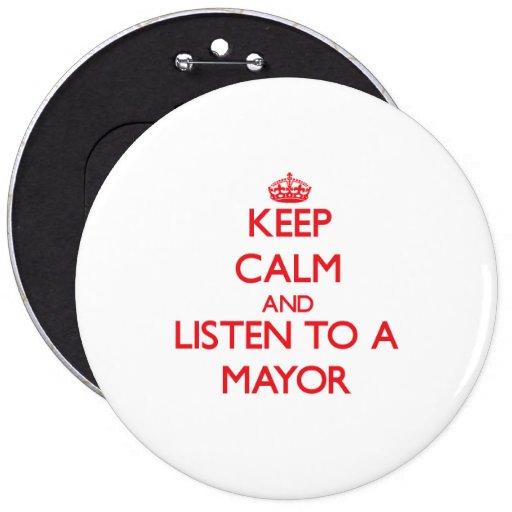 Guarde la calma y escuche un alcalde pin