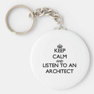Guarde la calma y escuche un arquitecto llaveros personalizados