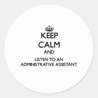 Guarde la calma y escuche un Assistan administrati Etiqueta Redonda