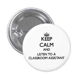 Guarde la calma y escuche un ayudante de la sala pin redondo de 1 pulgada