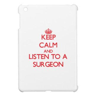 Guarde la calma y escuche un cirujano