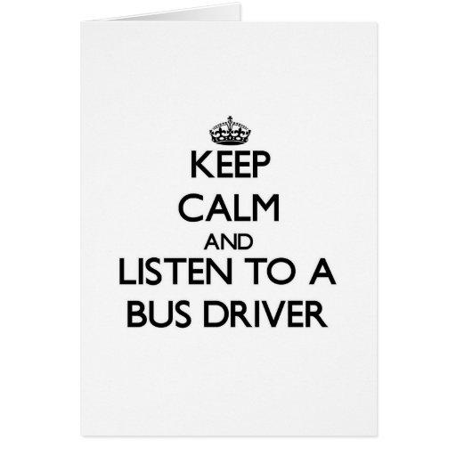 Guarde la calma y escuche un conductor del autobús tarjeta